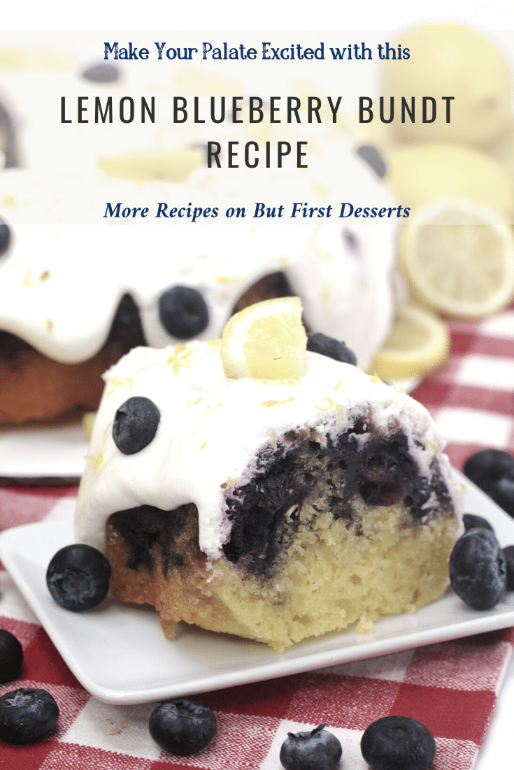 Make Your Palate Excited with a Lemon Blueberry Bundt Cake