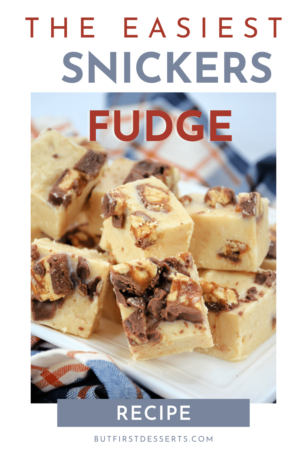 The Easiest Snickers Fudge Recipe